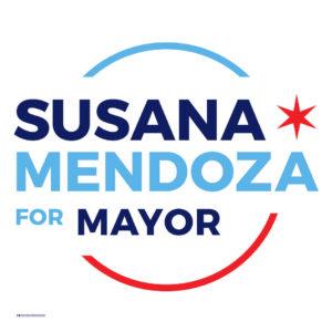 Susana Mendoza for Mayor 4x4 Sign