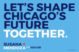 Susana Mendoza for Mayor Window Sign Back